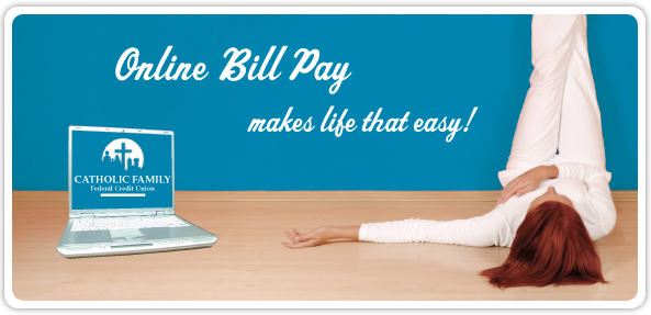 Online Bill Pay make life that easy!