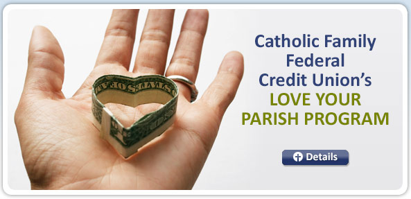 Catholic Family Federal Credit Union's Love Your Parish Program